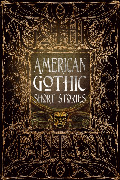 the cover for the American Gothic Anthology: American Gothic, Gothic Fantasy